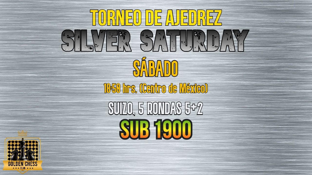 TORNEO DE AJEDREZ SILVER SATURDAY 19 JUNIO 2021