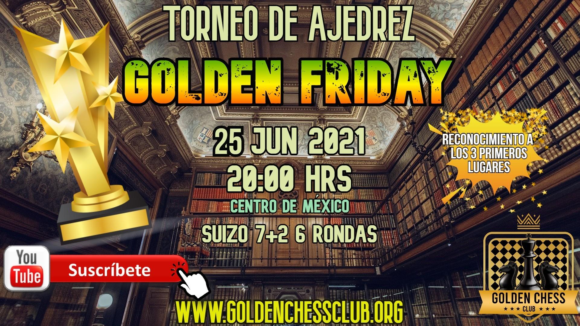 TORNEO DE AJEDREZ GOLDEN FRIDAY 25 JUNIO 2021